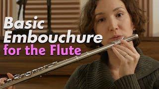 Basic Embouchure for the Flute