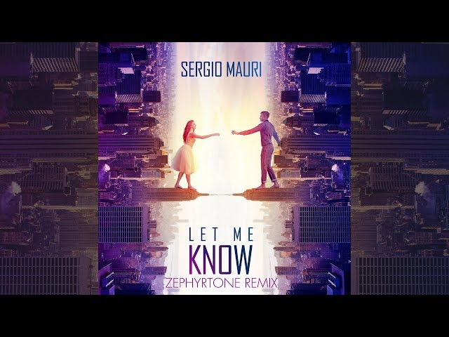 Sergio Mauri - Let Me Know (Zephyrtone Remix) [Official]