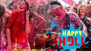 HAPPY HOLI | Holi Special Mashup Party Songs 2019 | Latest Bollywood Holi Hindi Songs | Indian Songs