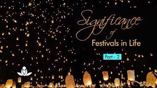 Jeevan Mein Tyohraro Ka Mehtav (Bhaag-2) | Significance Of Festivals In Life (Part-2)
