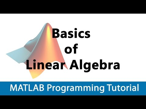 MATLAB Programming Tutorial #17 Basics of Linear Algebra