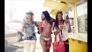 Ann Nesby - Love Is What We Need (Soulful House)