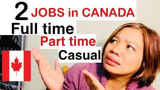 Work 2 jobs in Canada as full-time,part time and casual jobs/you should know/life in Canada