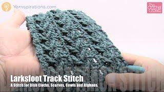 Crochet Larksfoot Track Stitch