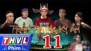 THVL   Trần Trung kỳ án - Tập 11