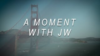 A Moment with JW - Stand Out and Be Different