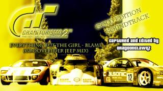 GT2 Gold Edition Soundtrack - 19 - Everything But The Girl - Blame (Grooverider Jeep Mix)