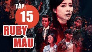 Ruby Máu - Tập 15 | Phim hình sự Việt Nam hay nhất 2019 | ANTV