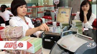 Ngân hàng tiếp tục tăng lãi suất huy động   VTC