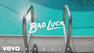 Khalid   Bad Luck (Audio)