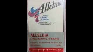 Alleluia - A Praise Gathering for Believers Cassette Side 1