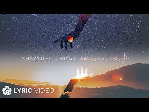 Reason Enough - Shawntel x Kiara (Lyrics)