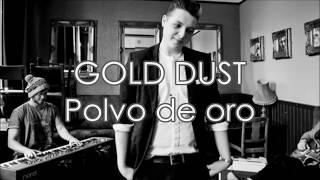 John Newman-Gold Dust (Subtitulada al Español+Lyrics)