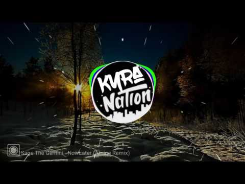 Sage The Gemini - Now & Later (Amice Remix)