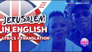 JERUSALEMA IN ENGLISH , Lyrics Translation | Master Kg , Momcebo Zikode
