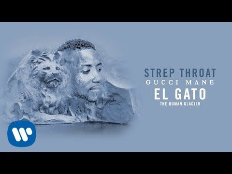 Gucci Mane - Strep Throat [Official Audio]