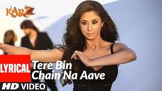 Lyrical: Tere Bin Chain Na Aave | Karzzzz | Himesh Reshammiya | Tulsi Kumar - Download this Video in MP3, M4A, WEBM, MP4, 3GP