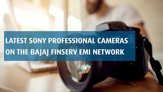 Get Latest Sony Camera on EMI
