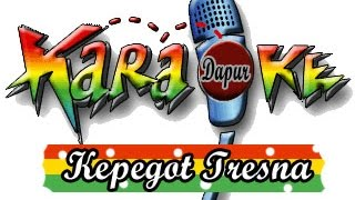 Lagu Karaoke - Kepegot Tresna With Lirik