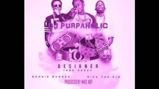 Designer (Remix) - Rich The Kid ft. Boosie Badazz, Yank Deezy (C & S By DJ Purpaholic)