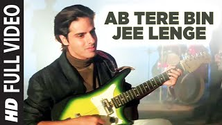 Ab Tere Bin Jee Lenge Hum Full HD Song | Aashiqui | Anu