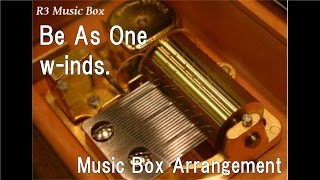 """Be As One/w-inds. [Music Box] (Anime """"FAIRY TAIL"""" ED)"""