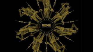 Feeder - Somewhere To Call Your Own