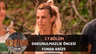 Funda'nın dokunulmazlıkta oynamaması kriz oldu!   27. Bölüm   Survivor 2018