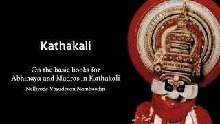 Basics of Kathakali Mudras - Nelliyode Vasudevan Namboodiri