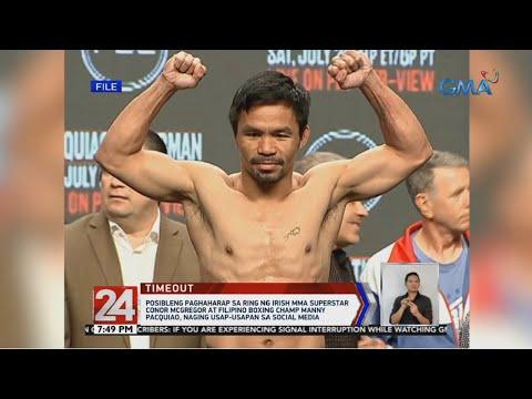 [GMA]  24 Oras: Posibleng paghaharap nina Conor McGregor at Manny Pacquiao, usap-usapan online