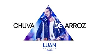Luan Santana - Chuva De Arroz (Live)