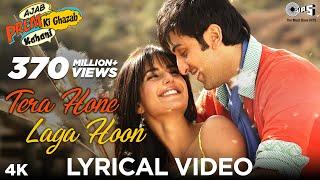 Tera Hone Laga Hoon Lyrical Video - Ajab Prem Ki Ghazab Kahani | Atif Aslam | Ranbir, Katrina Kaif