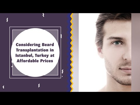 Considering-Beard-Transplantation-in-Istanbul-Turkey-at-Affordable-Prices