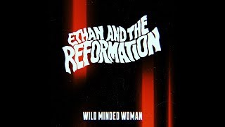 Descargar MP3 de Wild Minded Woman Ethan The Reformation