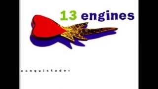 13 Engines - Conquistador (FULL ALBUM)
