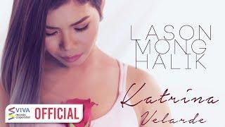 Katrina Velarde - Lason Mong Halik [Official Music Video]