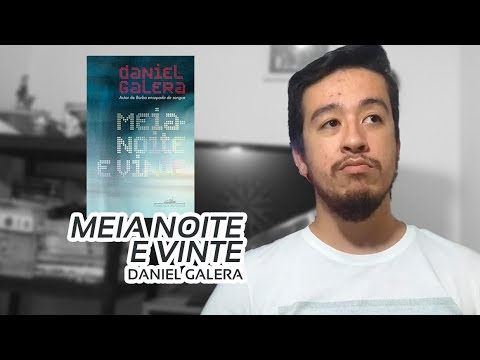 Meia-noite e vinte (Daniel Galera) | Mil Páginas