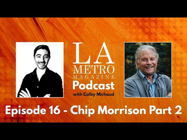 Episode 16 – Chip Morrison Part 2