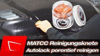 MATCC Reinigungsknete im Test - Autolack reinigen - Schmutz entfernen - Vorbereitung für Politur