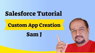 Salesforce Tutorial - How to Create Custom App in Salesforce