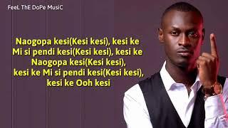 King Kaka - Kesi (Lyrics) Ft Kelechi Africana