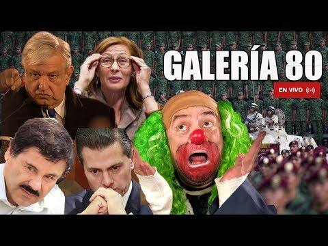 GALERÍA #80: PRI Y MORENA VOTAN POR LA GUARDIA NACIONAL / AMLO QUIERE MÁS /ELECCIÓN DEL FISCAL GRAL