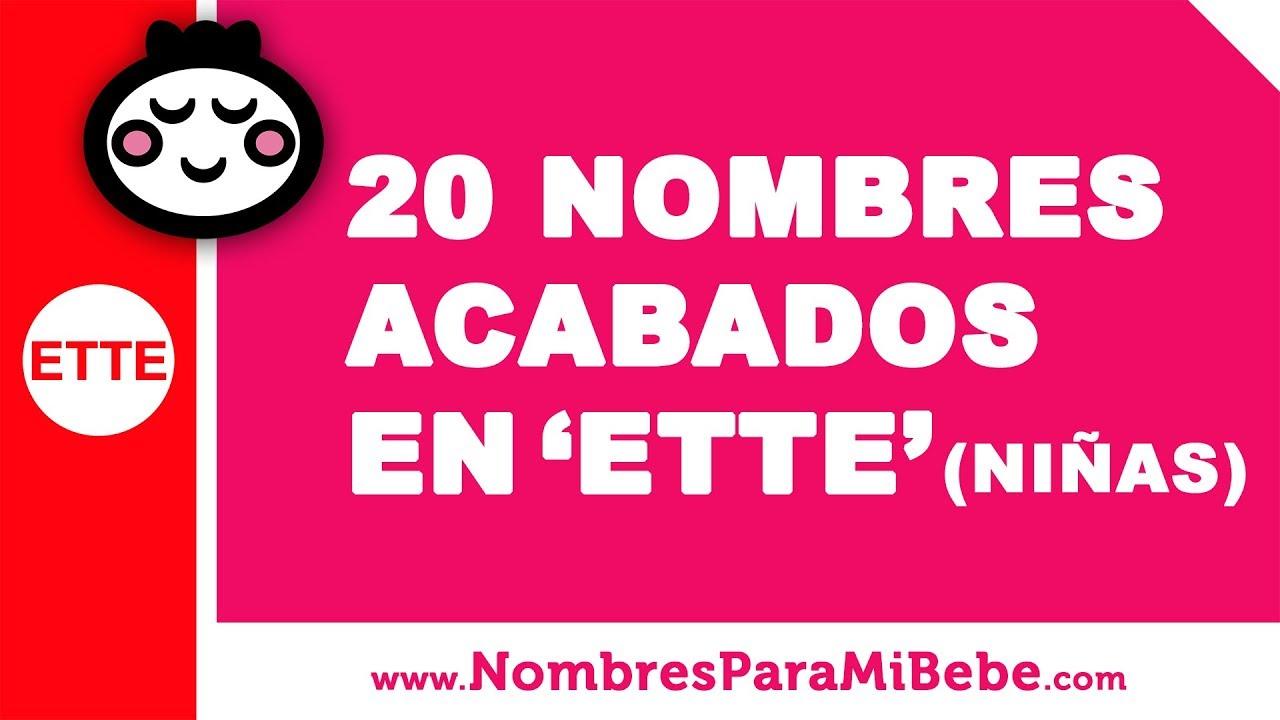 20 nombres para niñas terminados en ETTE - los mejores nombres de bebé - www.nombresparamibebe.com