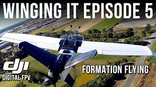 WINGING IT - EPISODE 5 - FORMATION FLYING!
