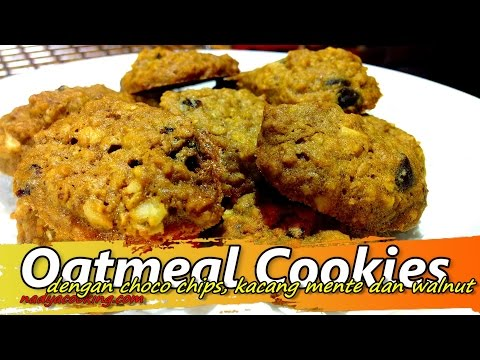 Video Resep Kue Kering Oatmeal Choco chips Cookies dengan Kacang Mente dan Walnut