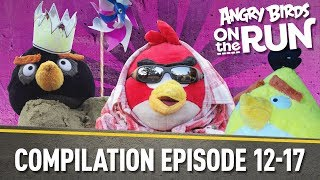 Angry Birds On The Run | Compilation Part Three   Ep12 To Ep17