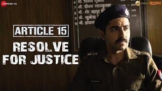 Article 15 | Resolve for Justice | Ayushmann Khurrana | Anubhav Sinha | In Cinemas Now