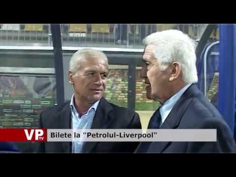 """Bilete la """"Petrolul-Liverpool"""""""