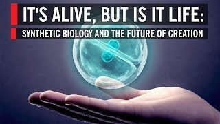 It's Alive, But Is It Life: Synthetic Biology and the Future of Creation