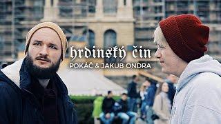 POKÁČ   HRDINSKÝ ČIN (ft. Jakub Ondra)